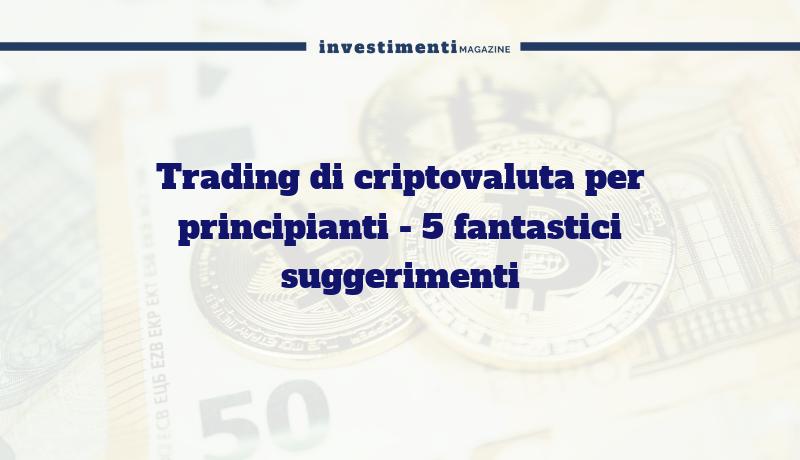trading suggerimenti criptovaluta)